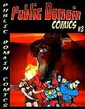 Public Domain Comics #2: Volume 2