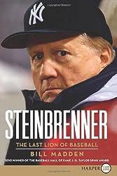Steinbrenner LP: The Last Lion of Baseball by Bill Madden (2010-06-01)