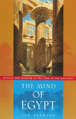 The Mind of Egypt – History and Meaning in the Time of the Pharaohs