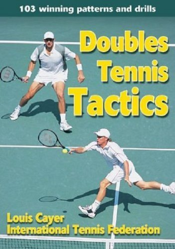 Doubles Tennis Tactics 1st edition by Cayer, Louis, International Tennis Federation (2004) Paperback