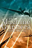 The Machine Gunners (Macmillan Collector's Library Book 87)