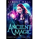 Ancient Magic (Dragon's Gift: The Huntress Book 1) (English Edition)