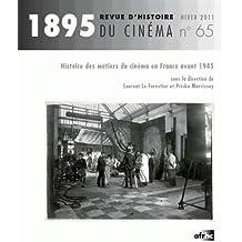 1895, N° 65, Hiver 2011 : Histoire des métiers du cinéma en France avant 1945 (1DVD)