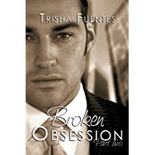 Broken Obsession - Part Two (The Obsession Series Book 2)