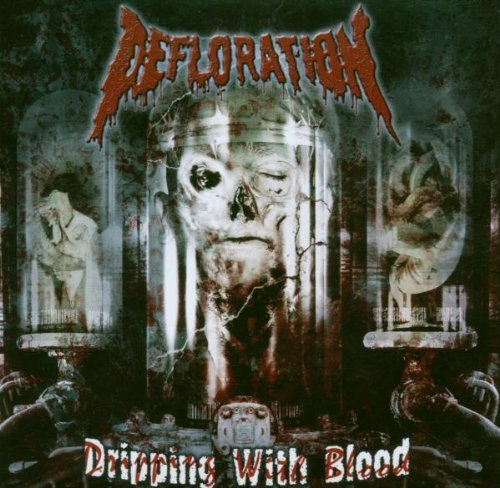 Dripping With Blood By Defloration (2006-02-27)