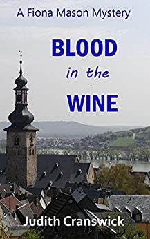 Blood in the Wine (The Fiona Mason Mysteries Book 2) by [Cranswick, Judith]