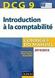 DCG 9 - Introduction à la comptabilité 2014/2015-6e édition - Corrigés du manuel