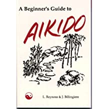 A Beginner's Guide to Aikido (English Edition)