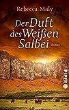 Der Duft des Weißen Salbei: Roman