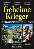 Geheime Krieger: Drei deutsche Kommandoverbände im Bild: KSK, Brandenburger, GSG 9