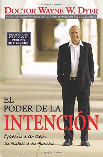 El Poder de la Intencion (the Power of Intention)