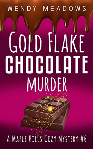 gold-flake-chocolate-murder-a-maple-hills-cozy-mystery-book-6-english-edition