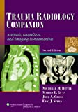 Trauma Radiology Companion: Methods, Guidelines, and Imaging Fundamentals (Imaging Companion Series)