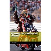 MotoGenius: the Valentino Rossi biography