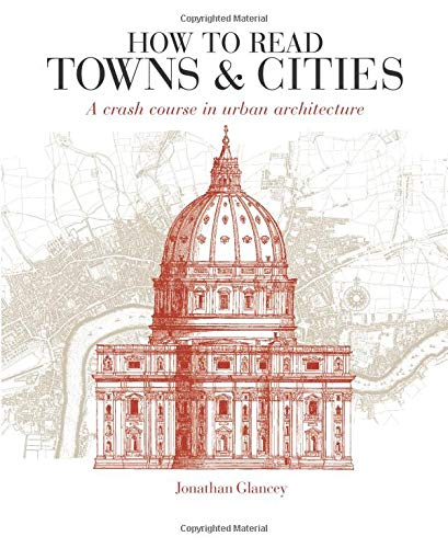 How To Read Towns And Cities por Jonathan Glancey