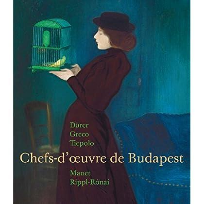 Chefs-d'oeuvre de Budapest : Dürer, Greco, Tiepolo, Manet, Rippl-Ronai
