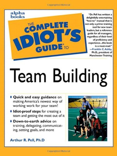 The Complete Idiot's Guide to Team Building by Arthur R. Pell Ph.D. (1999-11-23)