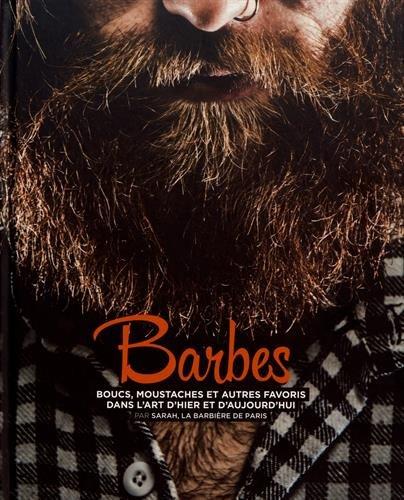 Barbes, boucs, moustaches et autres favoris dans l'art d'hier et d'aujourd'hui