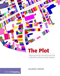 The Plot: Designing Diversity in the Built Environment: a Manual for Architects and Urban Designers