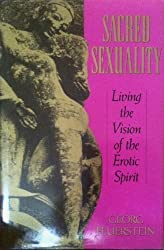 Sacred Sexuality: Living the Vision of the Erotic Spirit by Feuerstein Georg (1992-03-01)
