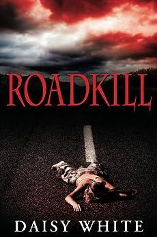 Roadkill by [White, Daisy]