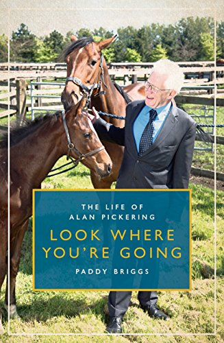 Look Where You're Going: The Biography of Alan Pickering CBE