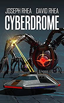 Cyberdrome (English Edition) de [Rhea, Joseph, David Rhea]