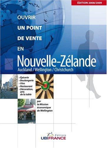 Ouvrir un point de vente en Nouvelle-Zélande : Auckland/Wellington/Christchurch par François Raffray