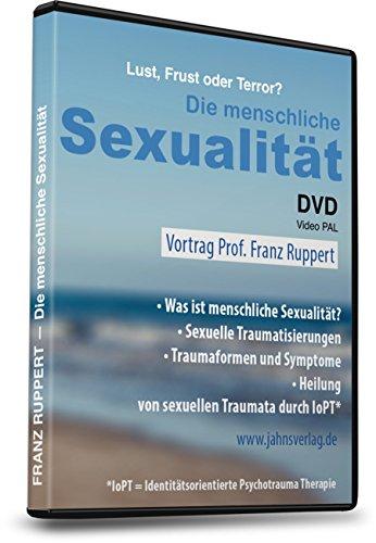 Lust, Streß, Terror? Die menschliche Sexualität - Vortrag Prof. Franz Ruppert