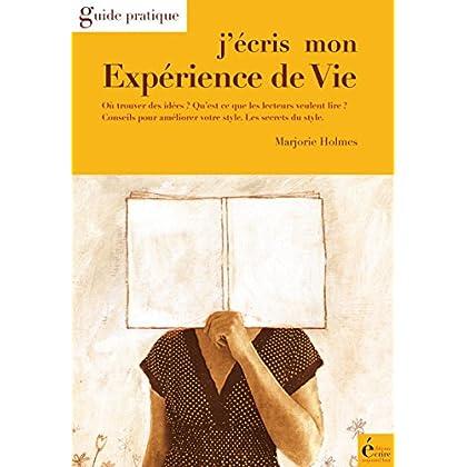 J'écris mon expérience de vie: Guide pratique