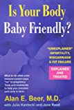 Is Your Body Baby-Friendly?: Unexplained Infertility, Miscarriage and IVF Failure, Explained