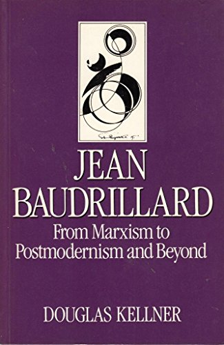 Jean Baudrillard: From Marxism to Post-modernism and Beyond (Key Contemporary Thinkers)