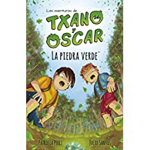 La piedra verde: Libro infantil ilustrado (7-12 años) (Las aventuras de Txano y Óscar) (Spanish Edition)