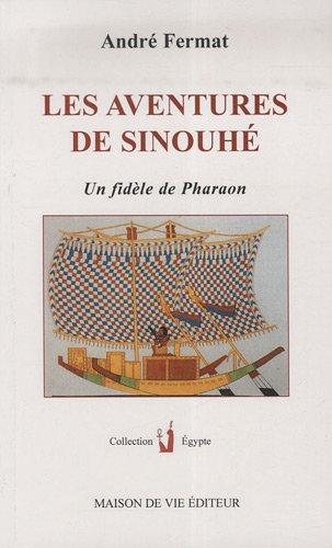 Les aventures de Sinouhé : Un fidèle de Pharaon par André Fermat