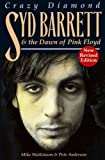 "Crazy Diamond: Syd Barrett and the Dawn of ""Pink Floyd"": Syd Barrett and the Dawn of ""Pink Floyd"""
