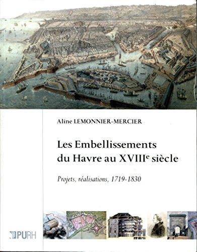 Les embellissements du Havre au XVIIIe siècle par Aline Lemonnier-Mercier