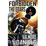 Forbidden the Stars (the Interstellar Age Book 1) Daniels, Valmore ( Author ) Aug-01-2010 Paperback