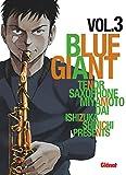 Blue giant : tenor saxophone, Miyamoto Dai. 3   Ishizuka, Shinichi (1971-....). Auteur