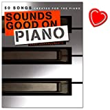 Sounds Good On Piano - 50 Songs Created For The Piano - Alte Klassiker und neueste Charthits in leichten Arrangements ge