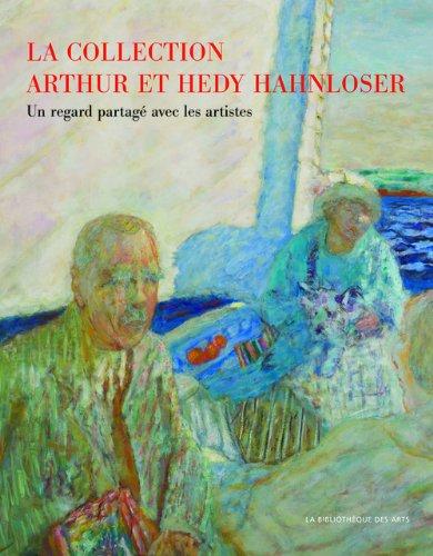 La Collection Arthur et Hedy Hahnloser - Un regard partagé sur les artistes