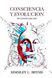 Consciencia Y Evolucion: Reflexiones 2012-2015