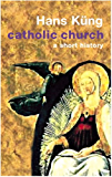 The Catholic Church: A Short History (UNIVERSAL HISTORY)