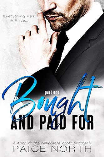 Bought And Paid For (Part One) eBook: Paige North: Amazon.co.uk