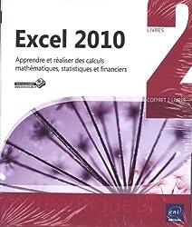 Excel 2010 - Coffret 2 livres - Apprendre et réaliser des calculs mathématiques, statistiques et financiers