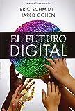 El futuro digital / The Digital Future (Spanish Edition) by Schmidt Eric (2014-08-30)