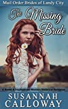 The Missing Bride: A Sweet & Inspirational Western Historical Romance (Mail Order Brides of Landy City)