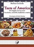Taste of America. Un viaggio «coast to coast» fra ricette, curiosità, tradizione e storia