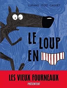 vignette de 'Le loup en slip n° 1 (Wilfrid Lupano)'