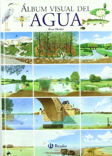 Álbum visual del agua (Castellano - Bruño - Albumes - Albumes Visuales) por René Mettler