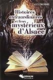Histoires Extraordinaires et Lieux Mystérieux d'Alsace